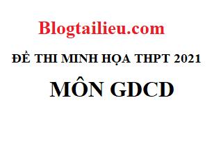 Đáp án đề minh họa 2021 GDCD