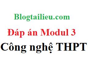 [Hỏi đáp câu hỏi tương tác] module 3 Công nghệ THPT, Module 3 Công nghệ THPT