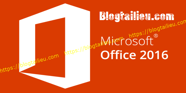 Download Office 2016 Full key – Huong dan cai dat vinh vien