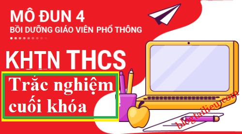 Đáp án 30 câu trắc nghiệm modul 4 KHTN THCS 2